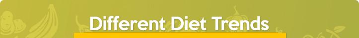 Different Diet Trends